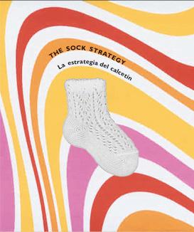 The Sock Strategy (La estrategia del calcetín). Fundación El Monte