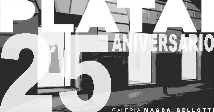 PLATA I. 25º ANIVERSARIO DE LA GALERÍA MAGDA BELLOTTI