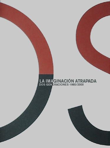 La Imaginación Atrapada, Dos Generaciones 1980/2000, un proyecto en colaboración con la Junta de Andalucía.