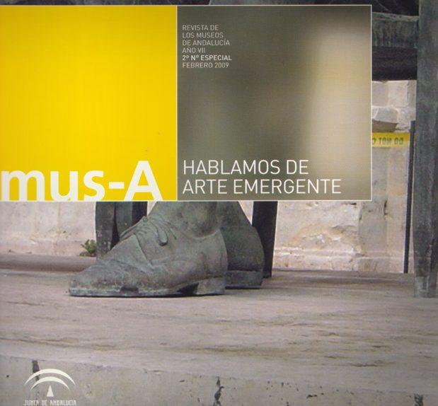 mus-A. Hablamos de Arte Emergente. NUMERO ESPECIAL presentado en Arco_madrid 2009